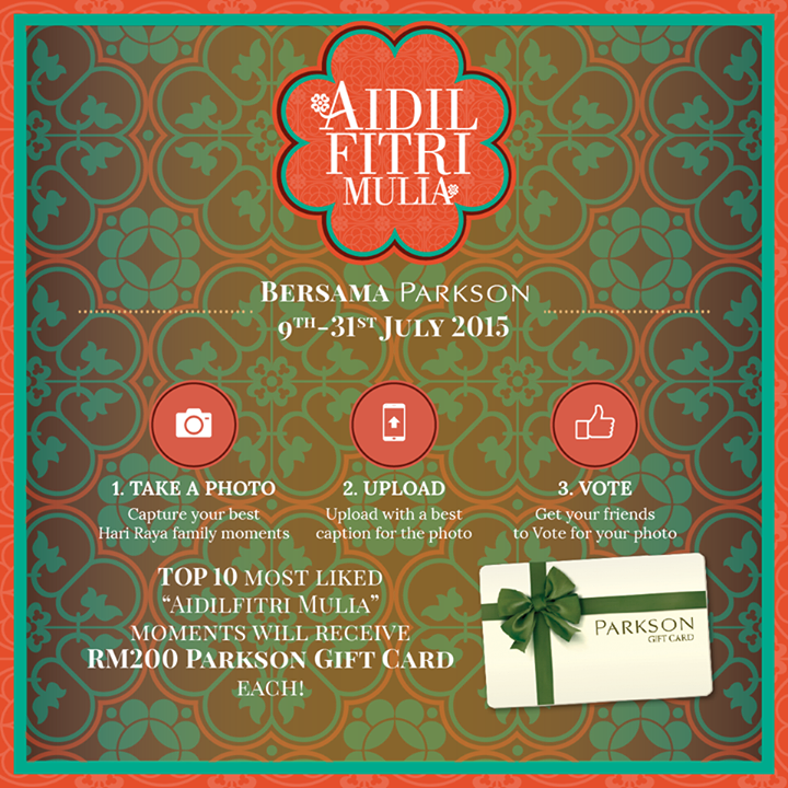 Capture your best Aidilfitri Mulia family moments and win RM2,000 worth of Parkson Gift Cards