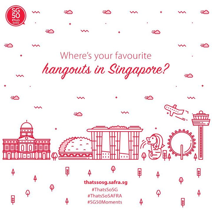 SAFRA Contest Where's your favourite hangouts in Singapore