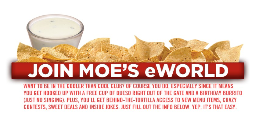 Free Cup of Queso and A Birthday Burrito at Moe's