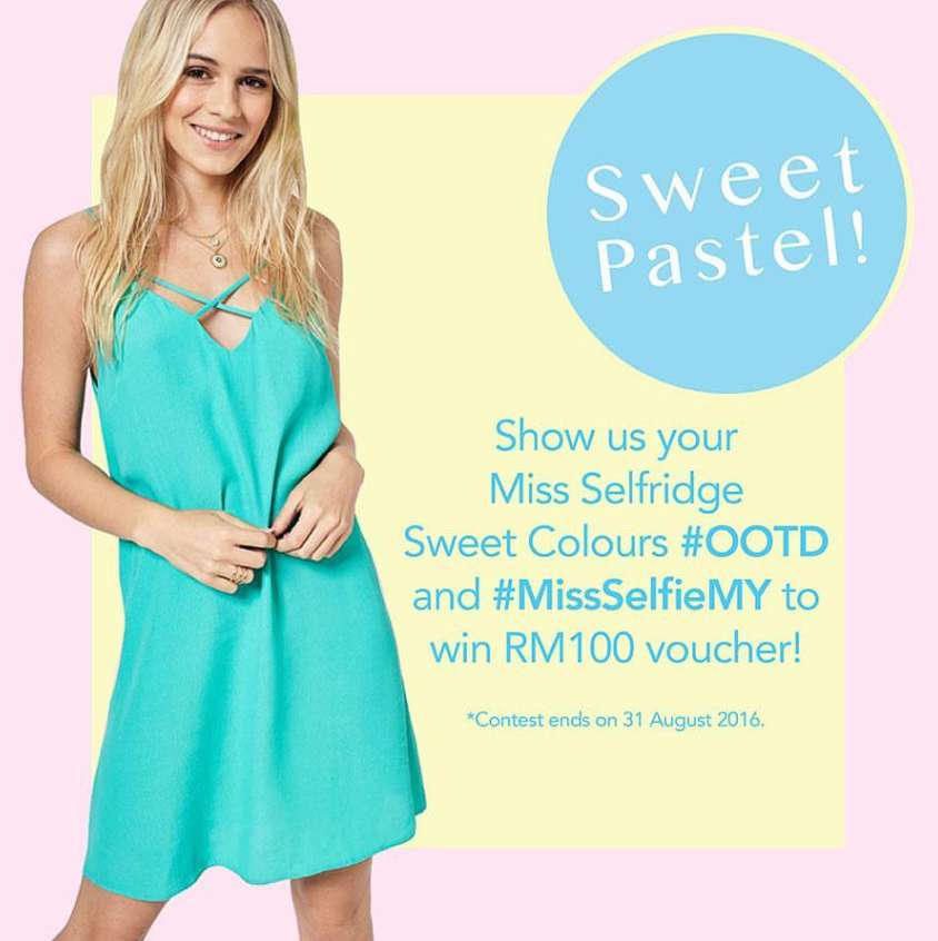 #Win a RM100 voucher by showing us your Miss Selfridge Sweet Colours #OOTD and tag us at #MissSelfieMY